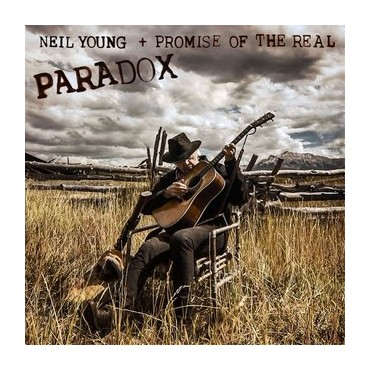 "Neil Young & Promise of the real "" Paradox-Original music from the film """