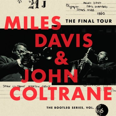"Miles Davis & John Coltrane "" The final tour:The bootleg series, vol.6 """