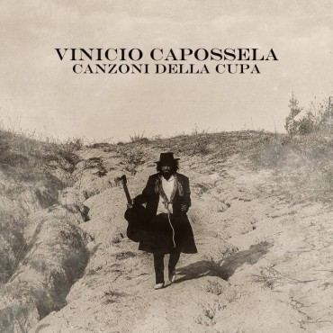 """Vinicio Capossela """" Canzoni della cupa """""""