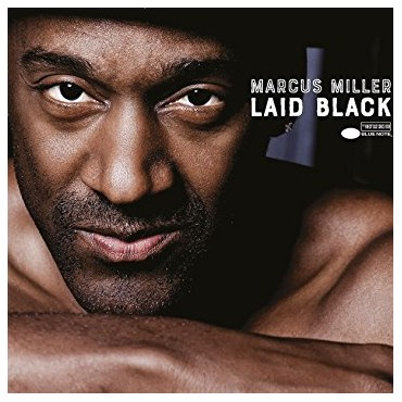 """Marcus Miller """" Laid black """""""
