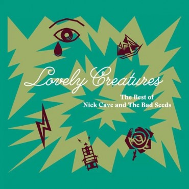 "Nick Cave & The Bad Seeds "" Lovely creatures-The best of Nick Cave and The Bad Seeds """