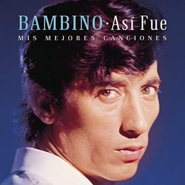 """Bambino """" Así fue, mis mejores canciones """""""