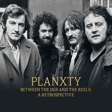 "Planxty "" Between the jigs & the reels: A retrospective """