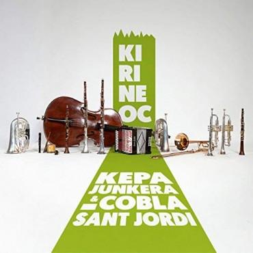 """Kepa Junkera & Cobla Sant Jordi """" Kirineoc """""""
