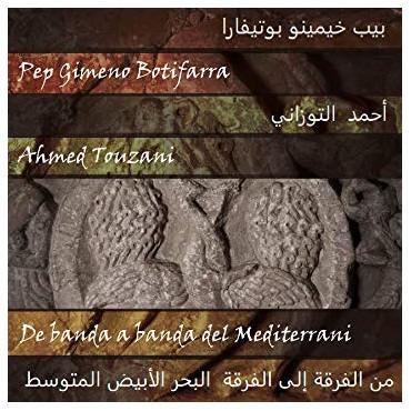 "Pep Gimeno 'botifarra' & Ahmed Touzani "" De banda a banda del mediterrani """