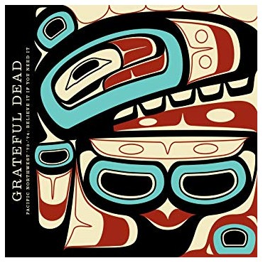 "Grateful Dead "" Pacific northwest '73-'74:Believe it if you need it """