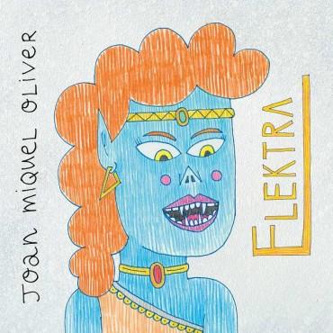 """Joan Miquel Oliver """" Elektra """""""