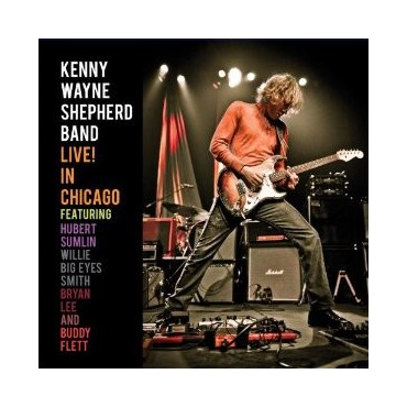 "Kenny Wayne Shepherd Band "" Live! In Chicago """