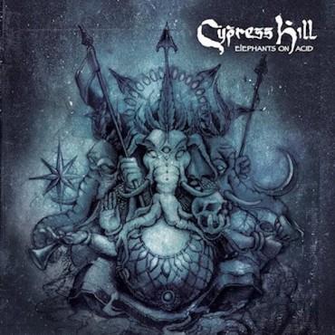 """Cypress Hill """" Elephants on acid """""""