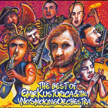 "Emir Kusturica & The No Smoking Orchestra "" The best of """
