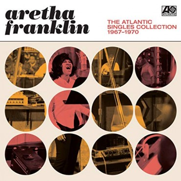 "Aretha Franklin "" The Atlantic singles collection 1967-1970 """