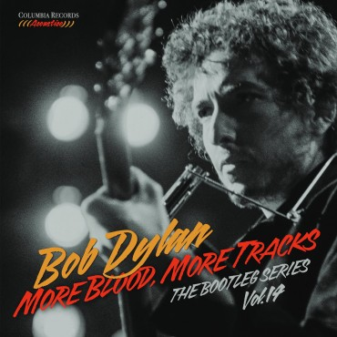 "Bob Dylan "" More blood, more tracks-The bootleg series vol.14 """