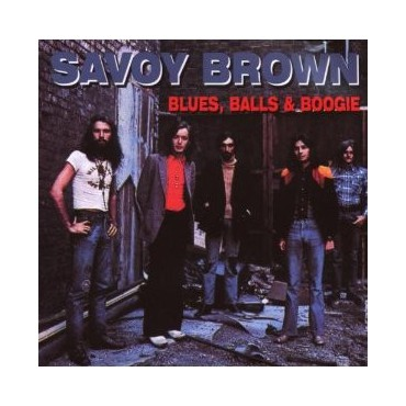 "Savoy Brown "" Blues, Balls & Boogie """