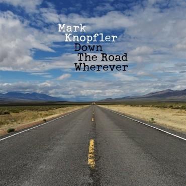 """Mark Knopfler """" Down the road wherever """""""