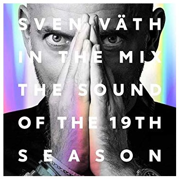 """Sven Vath """" In the mix-The sound of the 19th season """""""