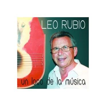 """Leo Rubio """" Un loco de la música """""""