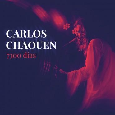 "Carlos Chaouen "" 7300 días """