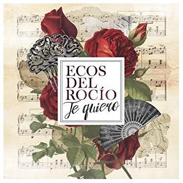"""Ecos del Rocío """" Te quiero """""""