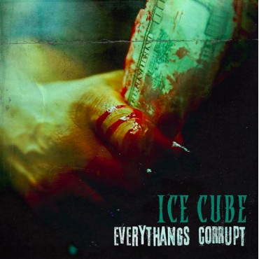 "Ice Cube "" Everythangs corrupt """