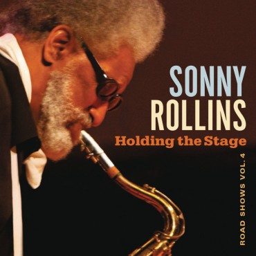 "Sonny Rollins "" Holding the stage-Road shows vol.4 """