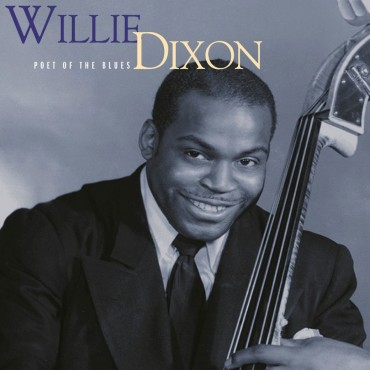"Willie Dixon "" Poet of the blues """