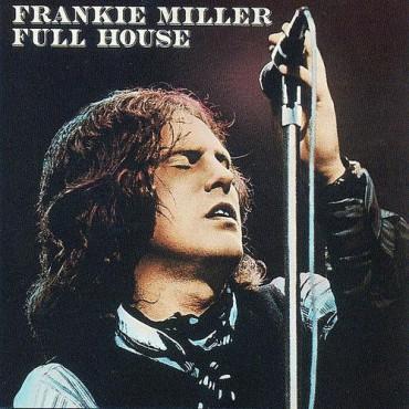 """Frankie Miller """" Full house """""""