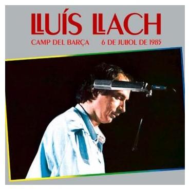"""Lluís Llach """" Camp del Barça, 6 de juliol de 1985 """""""