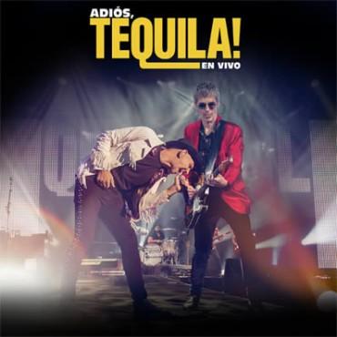 "Tequila "" Adiós Tequila! En vivo """