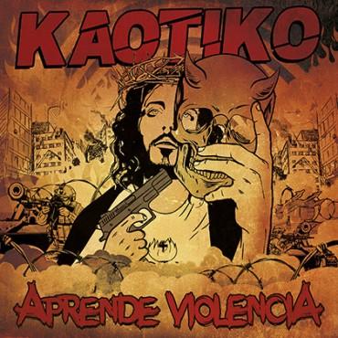 """Kaotiko """" Aprende violencia """""""