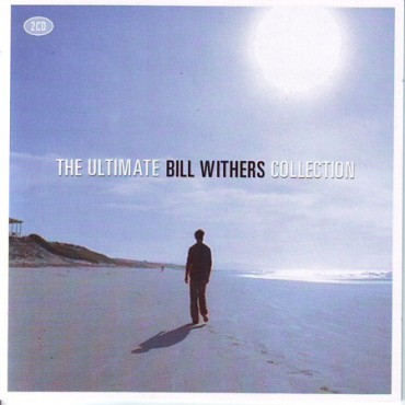 "Bill Withers "" Ultimate collection """