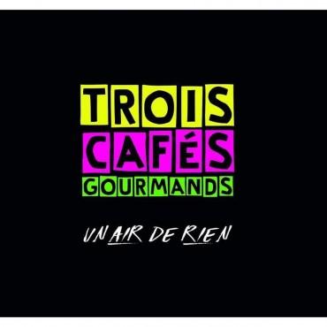 """Trois Cafes Gourmands """" Un air de rien """""""