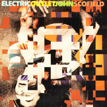 """John Scofield """" Electric outlet """""""