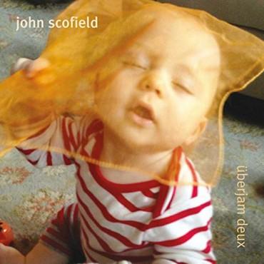 "John Scofield "" Uberjam deux """