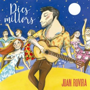 """Joan Rovira """" Dies millors """""""