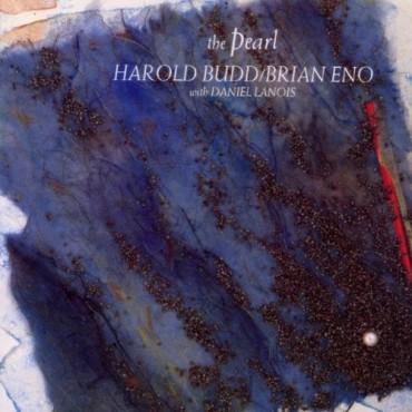 "Harold Budd & Brian Eno "" The pearl """
