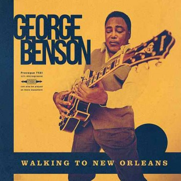 """George Benson """" Walking to New Orleans """""""