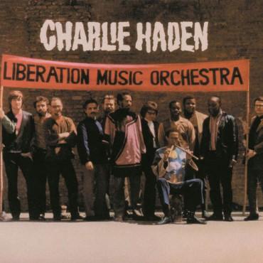 "Charlie Haden "" Liberation music orchestra """