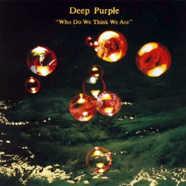 """Deep Purple """" Who do we think we are """""""