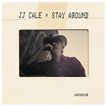 "J.J. Cale "" Stay around """