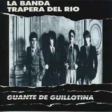 """La banda trapera del río """" Guante de guillotina """""""