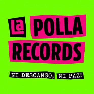 """La polla records """" Ni descanso, ni paz! """""""