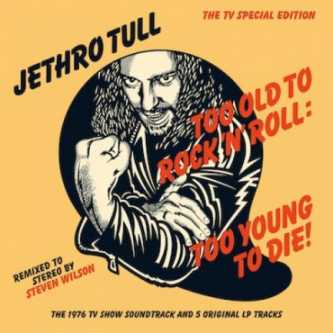"""Jethro Tull """" Too old to rock 'n' roll: Too young to die """""""