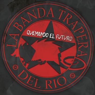 """La banda trapera del río """" Quemando el futuro """""""
