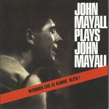 """John Mayall & The Bluesbreakers """" John Mayall plays John Mayall """""""
