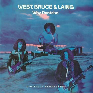 "West, Bruce & Laing "" Why dontcha """