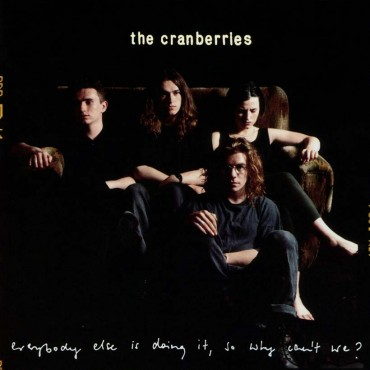 "Cranberries "" Everybody else is doing it """