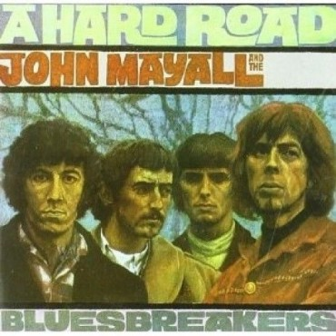 "John Mayall & The Bluesbreakers "" A hard road """