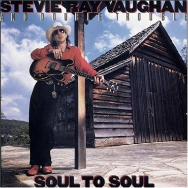 """Stevie Ray Vaughan """" Soul to soul """""""