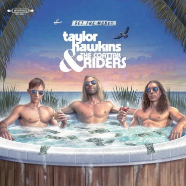"Taylor Hawkins & The Coattail riders "" Get the money """
