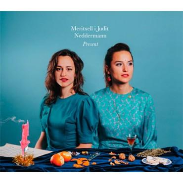 "Meritxell i Judit Neddermann "" Present """